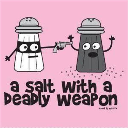 Salt with Weapon